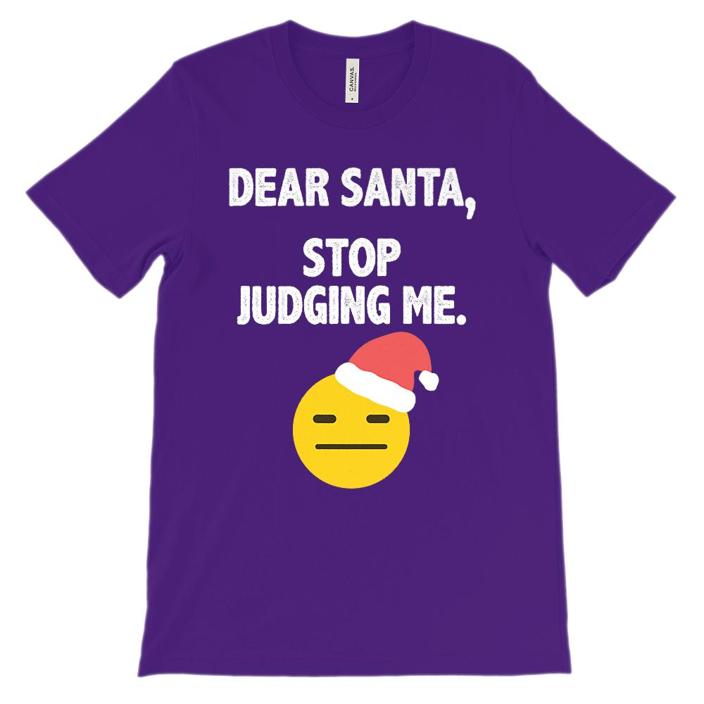 (Unisex BC 3001 Soft Tee) Dear Santa Stop Judging Me Graphic T-Shirt Tee BOXELS