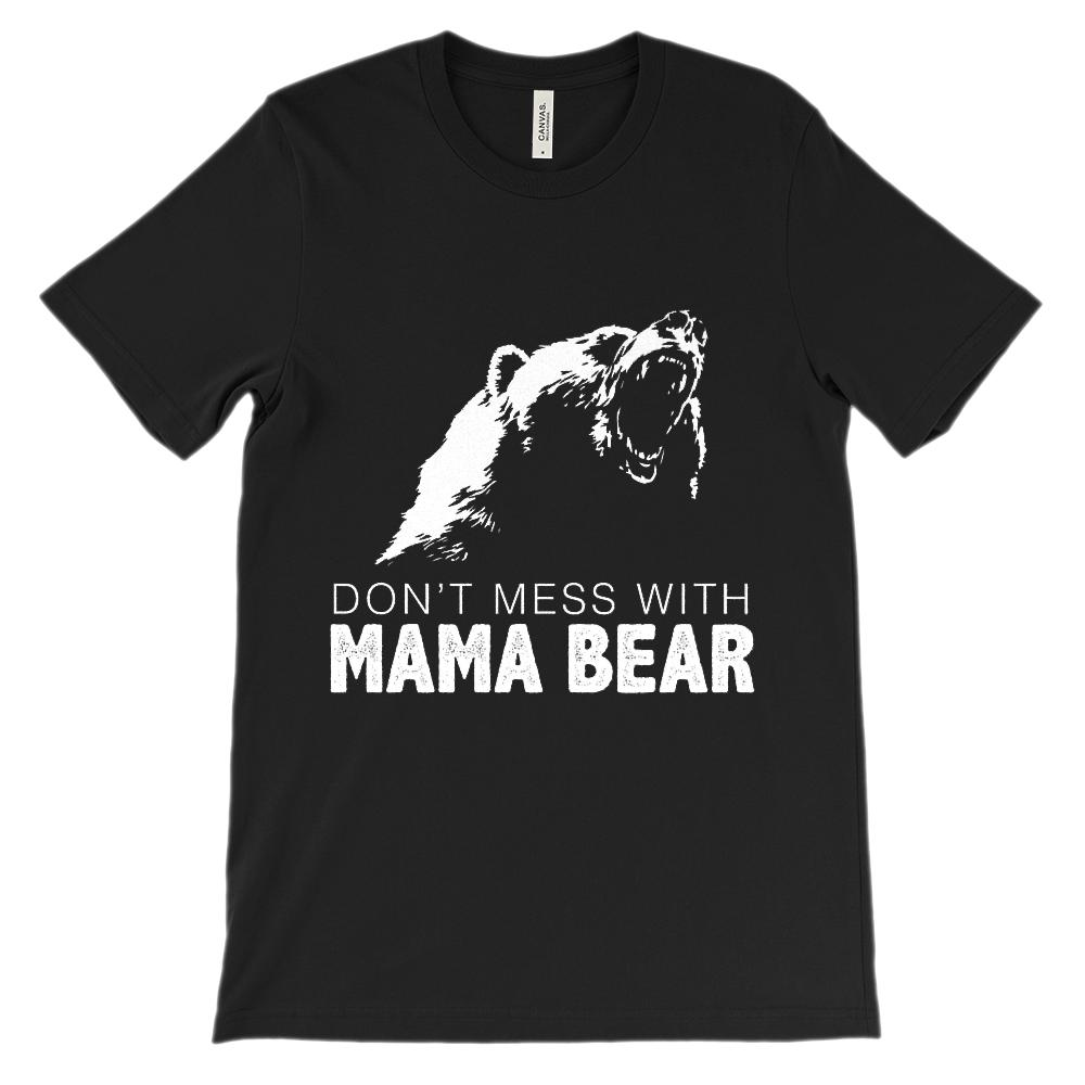 (Unisex BC 3001 Soft Tee) Don't Mess with Mama Bear