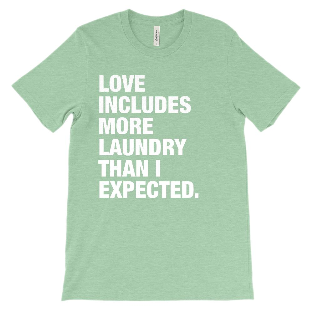 (Unisex BC 3001 Soft Tee) Love includes more laundry than I expected. Graphic T-Shirt Tee BOXELS