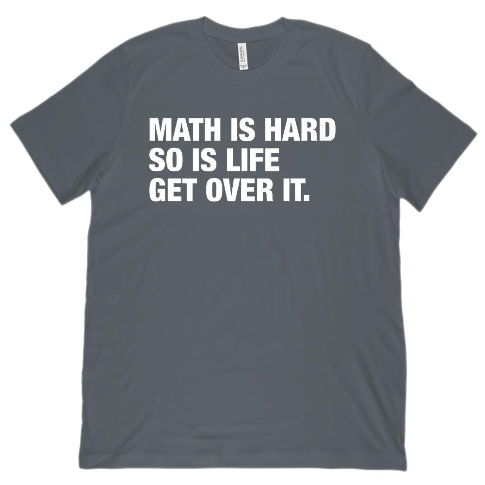 (Unisex BC 3001 Soft Tee) Math is Hard So Is Life Graphic T-Shirt Tee BOXELS