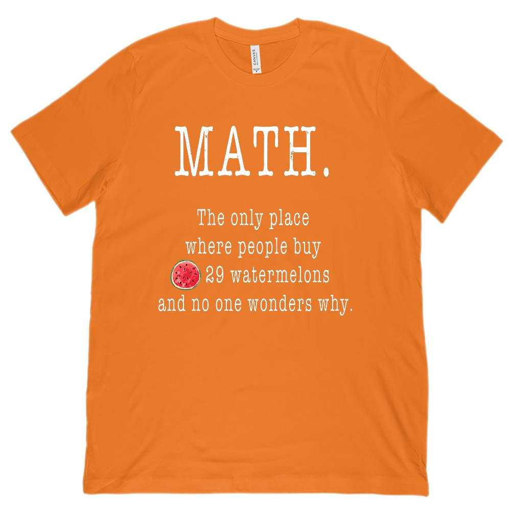 (Unisex BC 3001 Soft Tee) Math. The Only Place Buy 29 Watermelons (white Font) Graphic T-Shirt Tee BOXELS