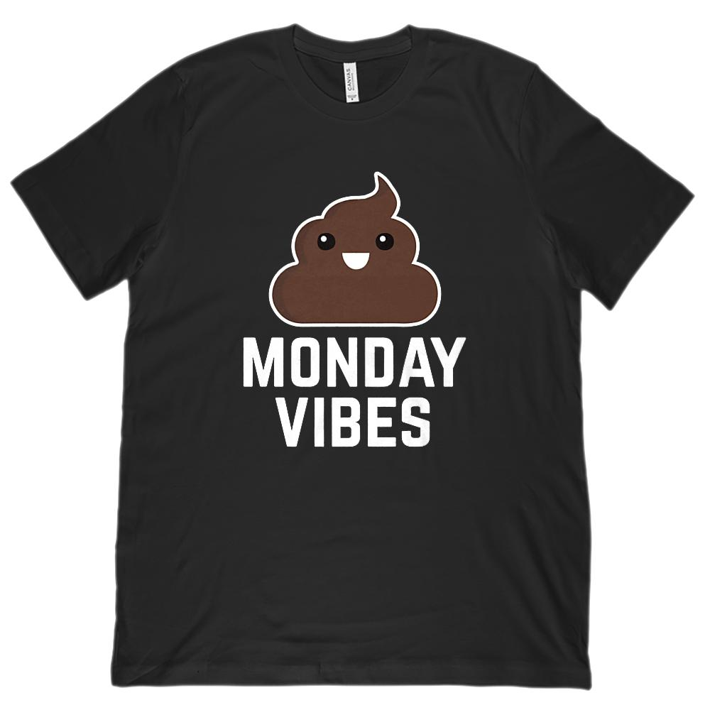 (Unisex BC 3001 Soft Tee) Monday Vibes (poop emoji white font) Funny Graphic Tee