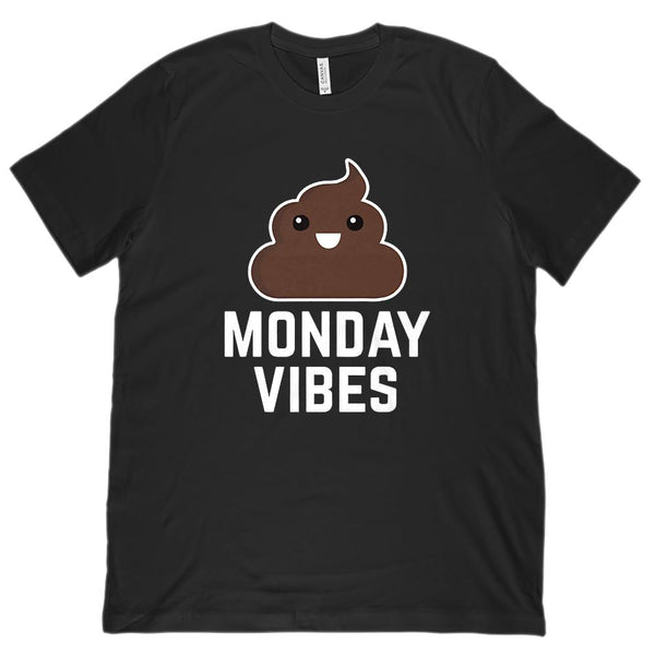 (Unisex BC 3001 Soft Tee) Monday Vibes (poop emoji white font) Funny Graphic Tee Graphic T-Shirt Tee BOXELS