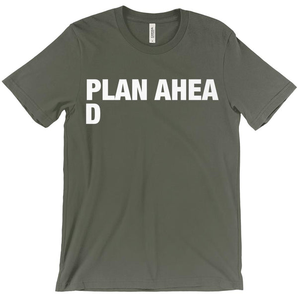 (Unisex BC 3001 Soft Tee - Other Trendy Colors) Plan Ahea D (ahead) Funny Graphic T-Shirt Tee BOXELS