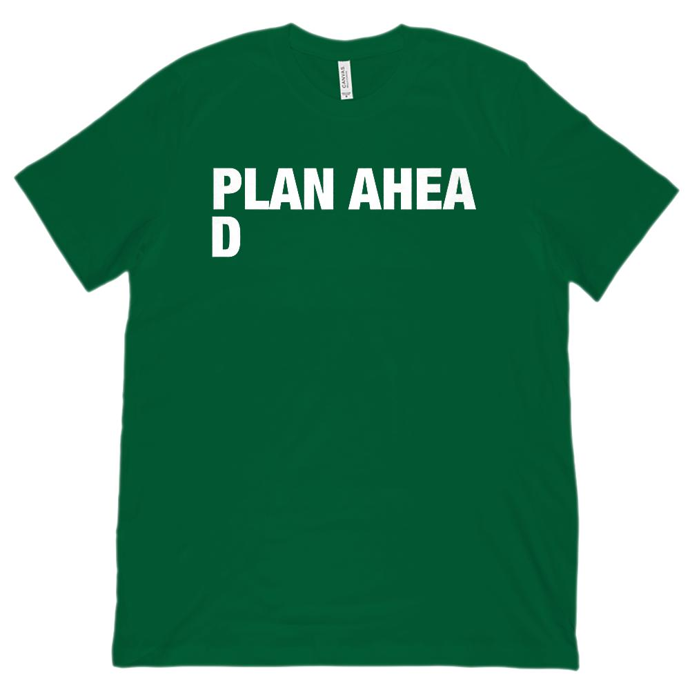(Unisex BC 3001 Soft Tee) Plan Ahea D (ahead) Funny Graphic T-Shirt Tee BOXELS