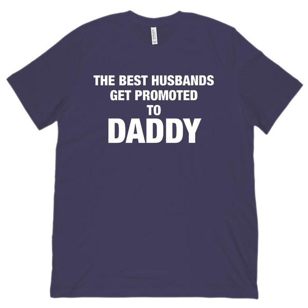(Unisex BC 3001 Soft Tee) The Best Husbands Get Promoted to Daddy Graphic T-Shirt Tee BOXELS