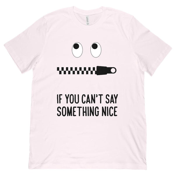 (Unisex BC 3001 Soft Tee) Zip Your Mouth If you can't Say Something Nice (black) Graphic T-Shirt Tee BOXELS
