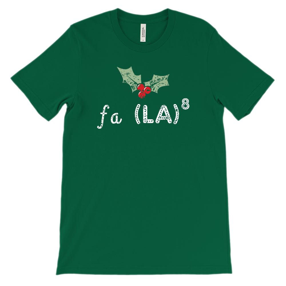 (Unisex Soft BC 3001) Fa La (to the 8th Power) La La La La La La La Graphic T-Shirt Tee BOXELS