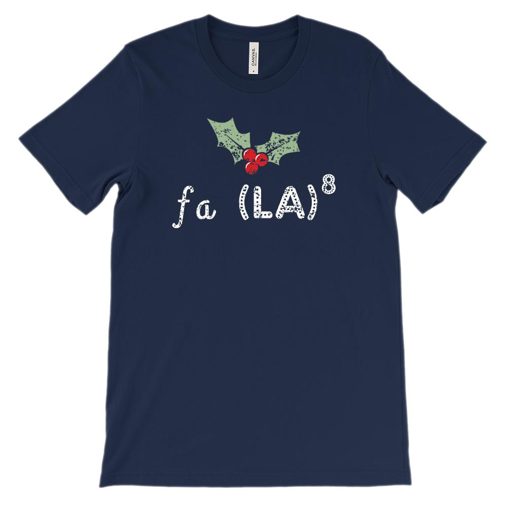 (Unisex Soft BC 3001) Fa La (to the 8th Power) La La La La La La La