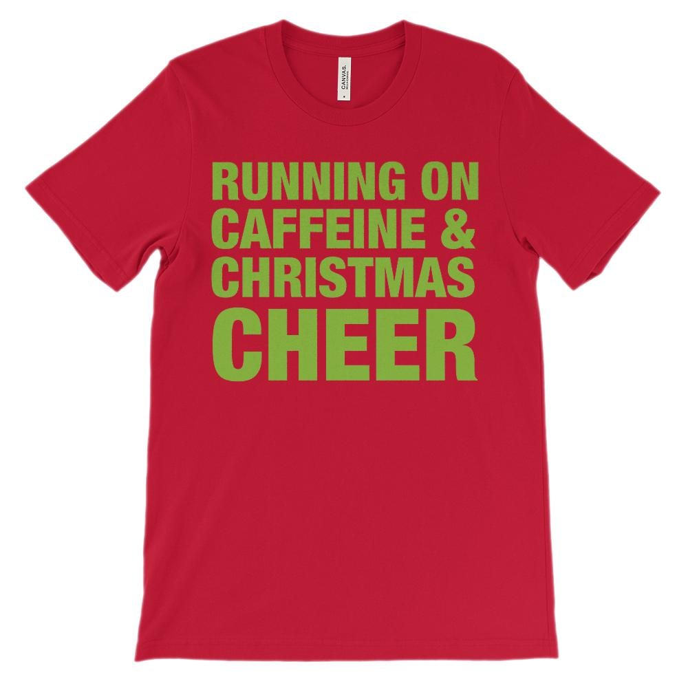 (Unisex Soft BC 3001) Running on Caffeine & Christmas Cheer (green font)