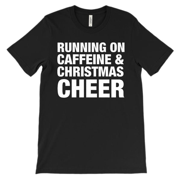 (Unisex Soft BC 3001) Running on Caffeine & Christmas Cheer (white font) Graphic T-Shirt Tee BOXELS