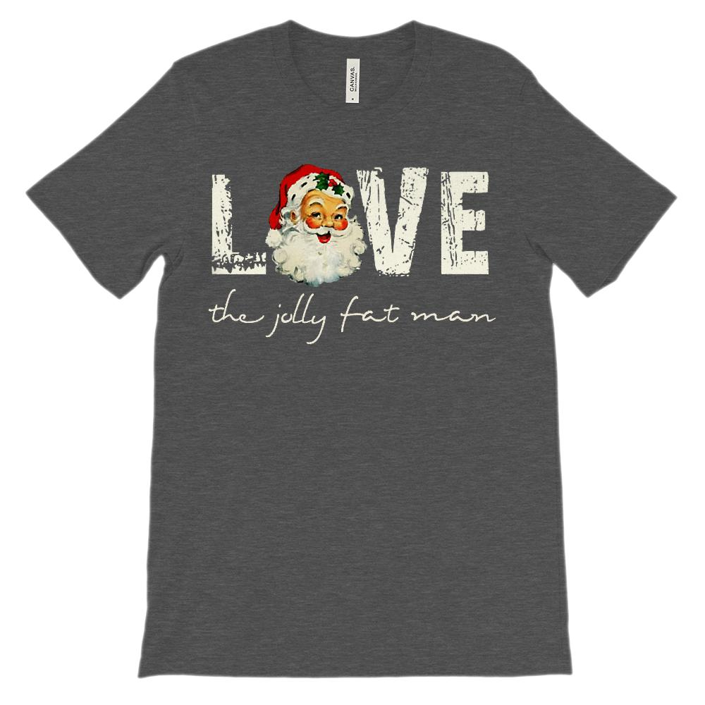 (Unisex Soft BC 3001) Santa the Jolly Fat Man Love Retro Vintage