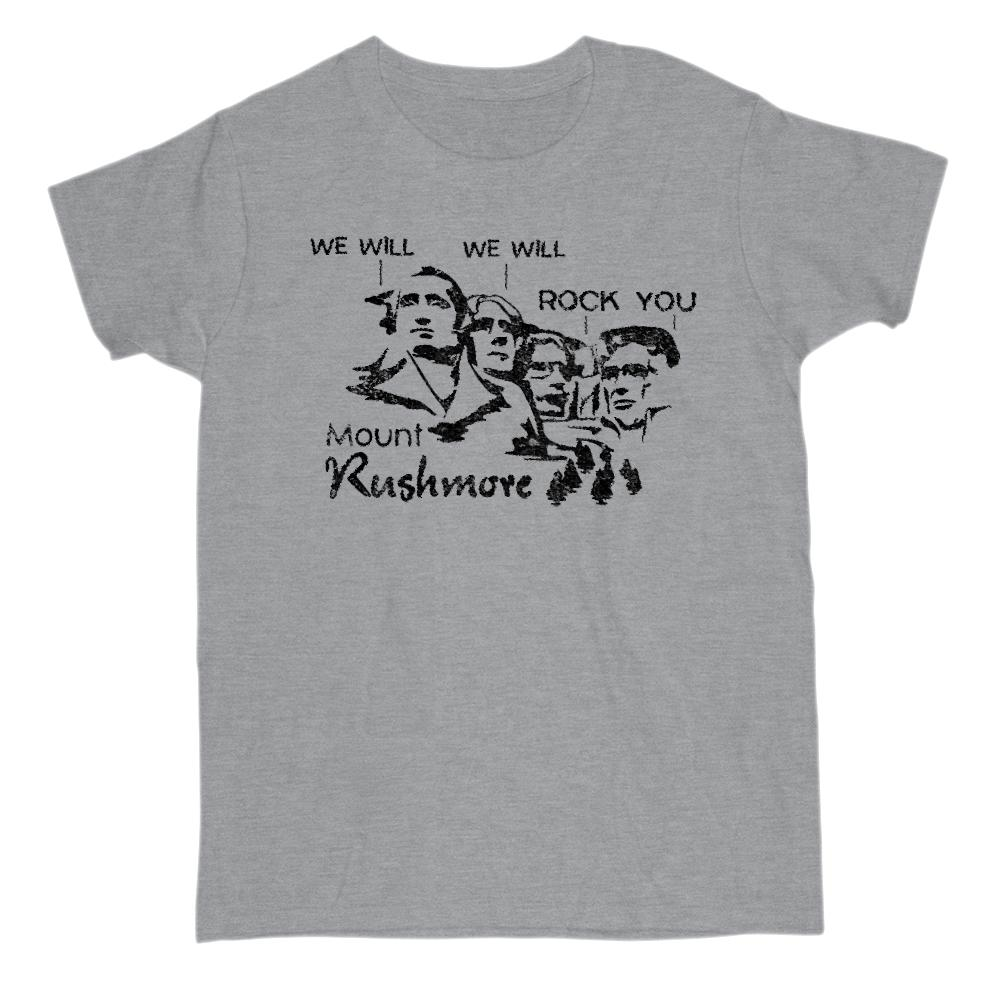We will We will Rock You Mount Rushmore Graphic T-Shirt Tee BOXELS