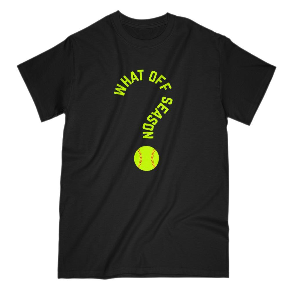 What Off Season? SoftBall Funny Graphic Saying T-Shirt
