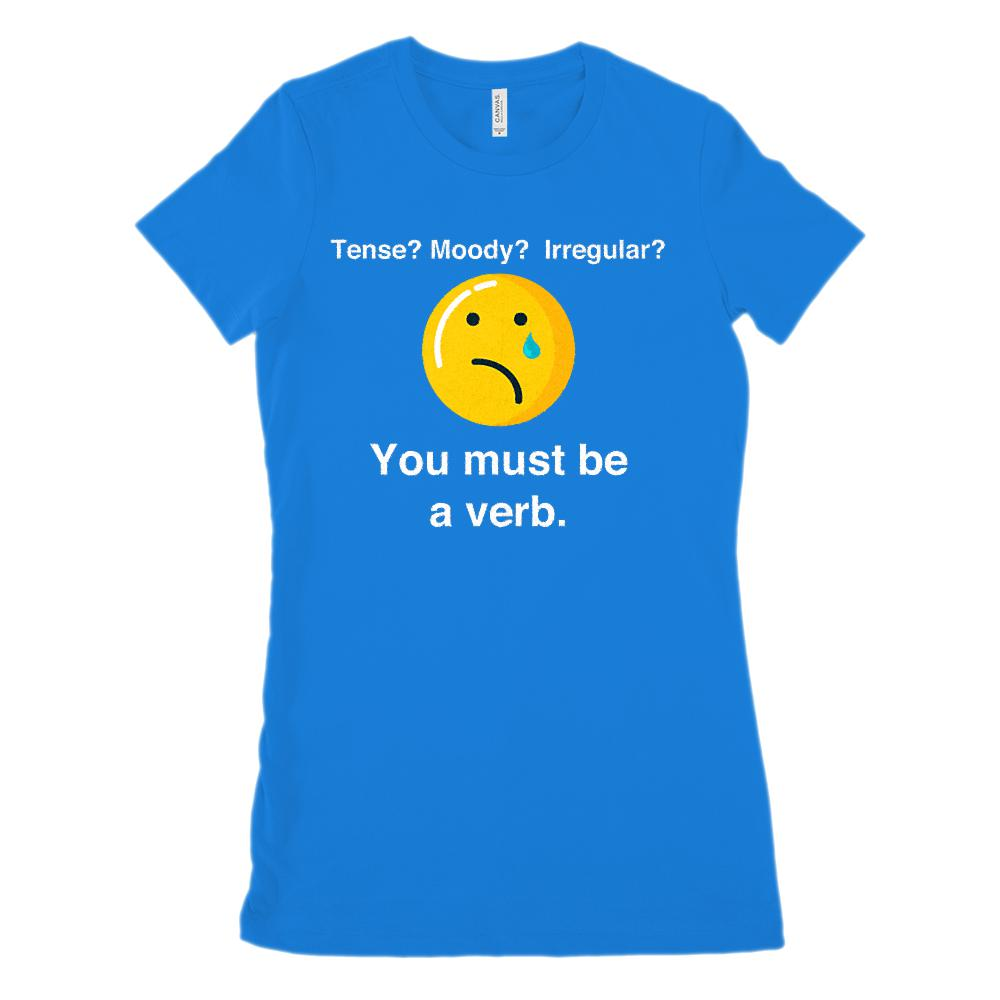 (Women's BC 3001 Soft Tee) Tense? Moody? Irregular? Must be a Verb. Graphic T-Shirt Tee BOXELS