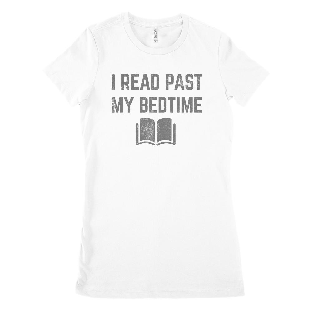 (Women's BC 6004 Soft Tee) I Read Past My Bedtime (dark font on light tees)
