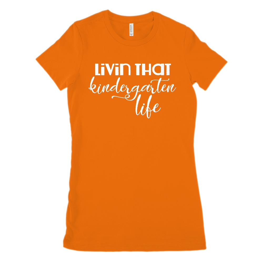 (Women's BC 6004 Soft Tee) Livin That Kindergarten Life Teacher Graphic T-Shirt Tee BOXELS