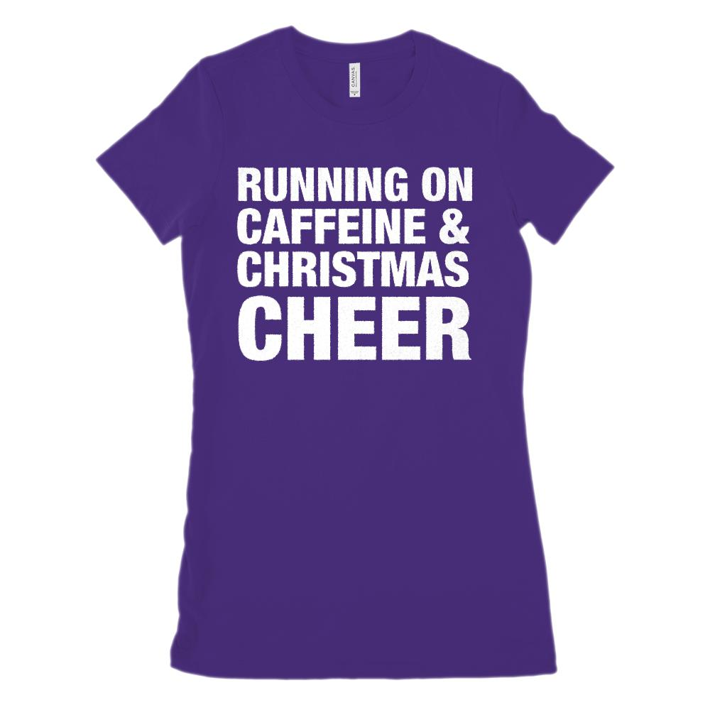(Women's Soft BC 6004) Running on Caffeine & Christmas Cheer (white font) Graphic T-Shirt Tee BOXELS