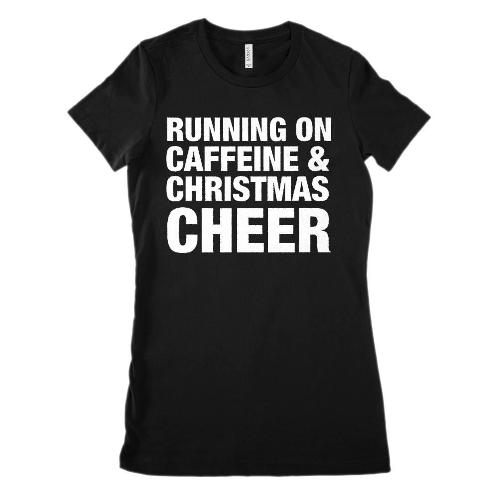 (Women's Soft BC 6004) Running on Caffeine & Christmas Cheer (white font)