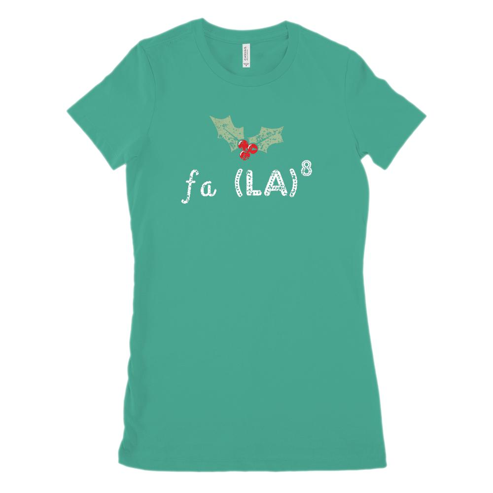 (Women's Soft BC 6004 Size up 2X!) Fa La (to the 8th Power) La La La La La La La Graphic T-Shirt Tee BOXELS