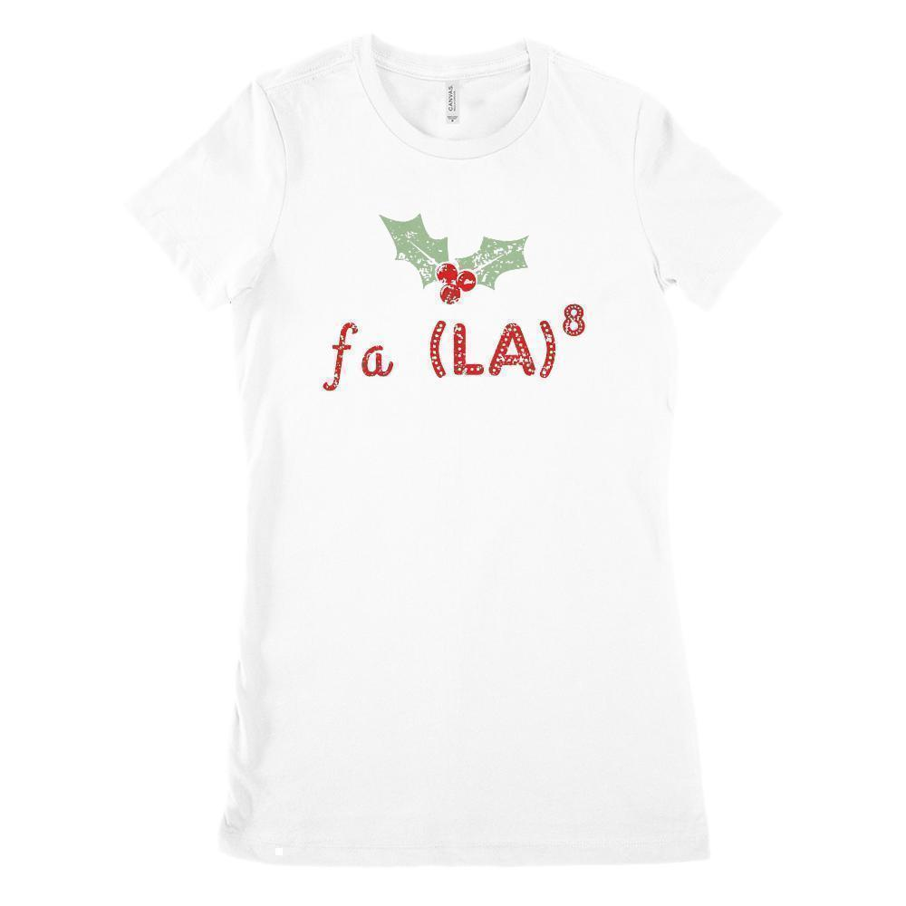 (Women's Soft BC 6004 Size up 2X!) Fa La (to the 8th Power) La La La La La La La