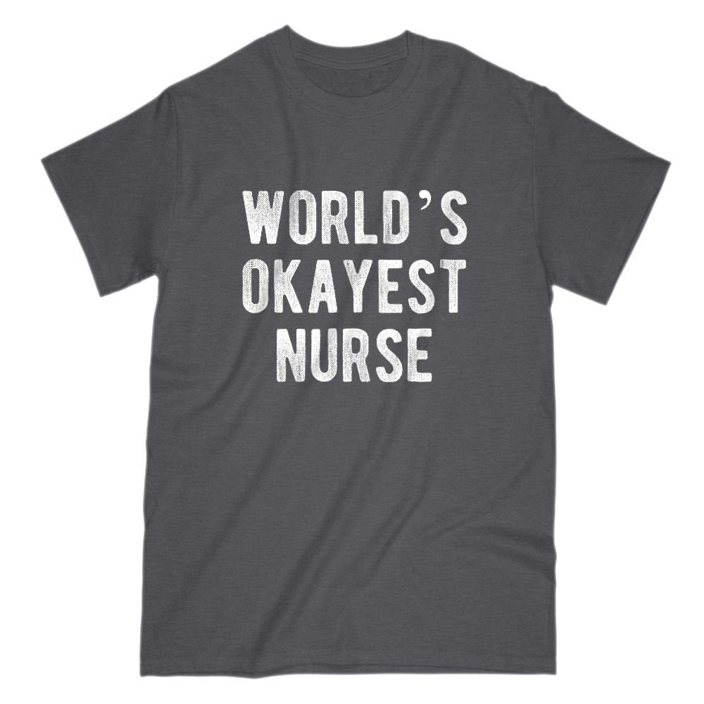 World's OKayest Nurse Funny Graphic Saying t-shirt