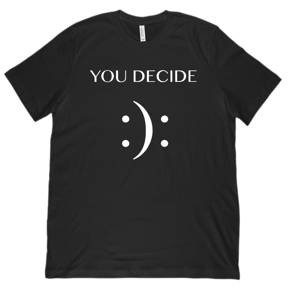 You Decide (happy or sad emoji emoticon) Unisex BC 3001 Soft Tee