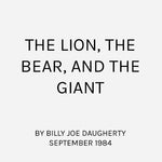 The Lion, the Bear, and the Giant