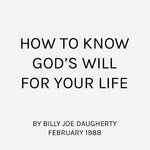 How to Know God's Will for Your Life