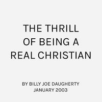 The Thrill of Being a Real Christian