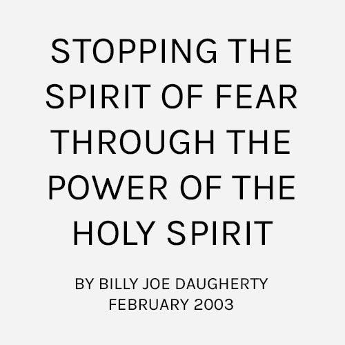 Stopping the Spirit of Fear Through the Power of the Holy Spirit