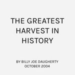 The Greatest Harvest in History