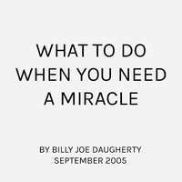 What To Do When You Need a Miracle
