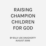 Raising Champion Children For God