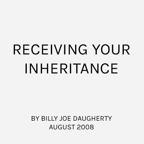 Receiving Your Inheritance