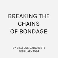 Breaking the Chains of Bondage