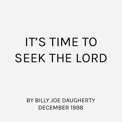 It's Time to Seek the Lord