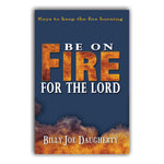 Be On Fire For The Lord