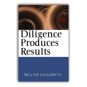 Diligence Produces Results