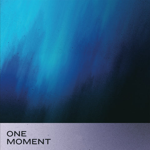 ONE MOMENT