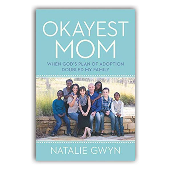 OKAYEST MOM : WHEN GODS PLAN OF ADOPTION DOUBLED MY FAMILY