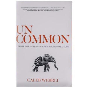 UNCOMMON: LEADERSHIP LESSONS FROM AROUND THE GLOBE