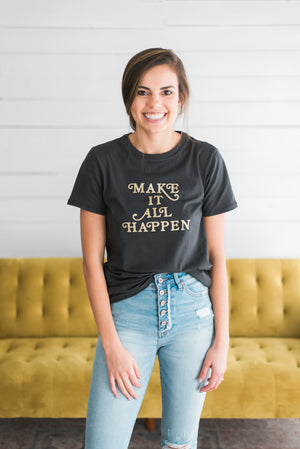 Make It All Happen Tee
