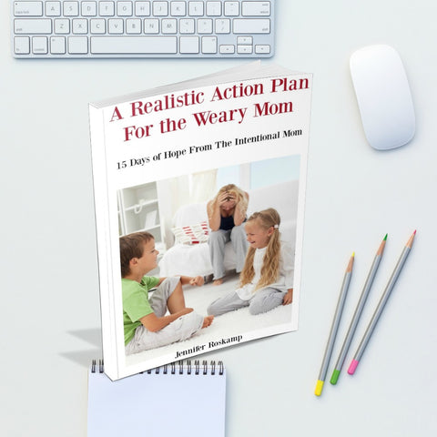 A Realistic Action Plan For the Weary Mom Digital Book