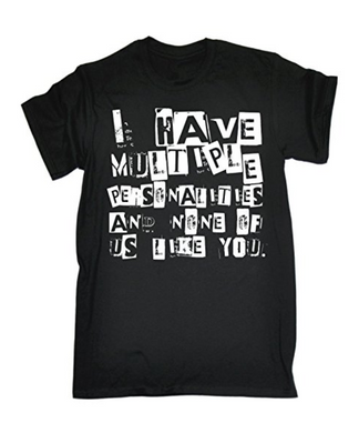 I HAVE MULTIPLE PERSONALITIES Printed T-shirt
