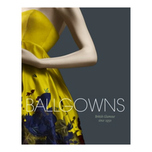 """Ballgowns: British Glamour Since 1950"""