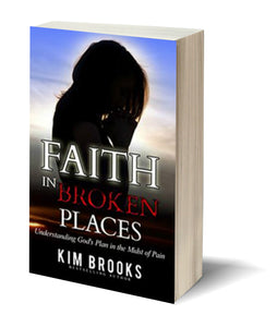 Faith in Broken Places: Understanding God's Plan in the Midst of Pain (Paperback and Ebook) *Only on Amazon*