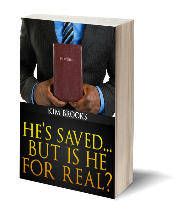 He's Saved...But is He For Real? (Sequel eBook) *Only on Amazon*