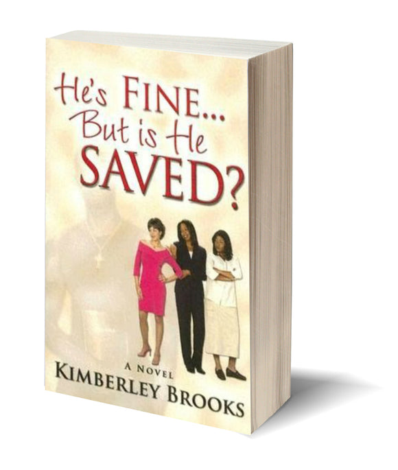 He's Fine...But is He Saved? (Best Selling Novel) *Only on Amazon*