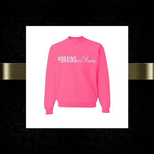 #BrainsandBeauty sweatshirt 📚💅🏾